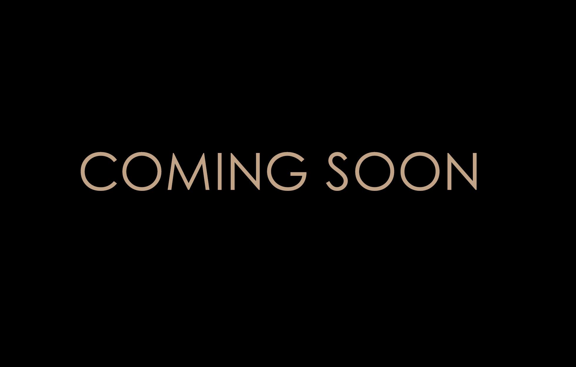 coming soon w